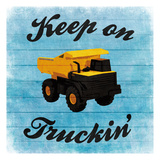Keep Truckin Posters by Marcus Prime
