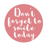 Smile Today Prints by Jelena Matic