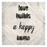 Love Builds A Happy Prints by Kimberly Allen