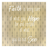 Faith Is Posters by Kimberly Allen