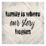 Family Is Where Our Story Print by Kimberly Allen