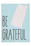 Be Grateful Art by Kimberly Allen