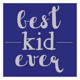 Best Kid Ever Prints by Jelena Matic