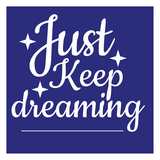Keep Dreaming Prints by Jelena Matic