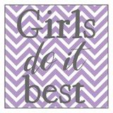 Girls Do It Best Prints by Jelena Matic