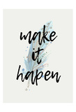 Make it Happen Posters by Kimberly Allen