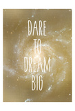 Dare to Dream Poster by Kimberly Allen