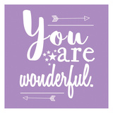You Are Wonderful Posters by Jelena Matic