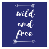 Wild and Free Poster by Jelena Matic