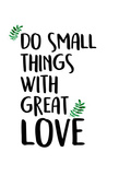 Do Small Things Print by Kimberly Allen