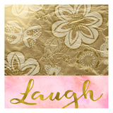 Laugh Golden Flowers Poster by Taylor Greene
