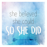 She Believed Prints by Kimberly Allen