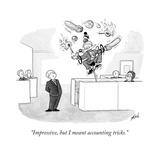 """Impressive, but I meant accounting tricks."" - New Yorker Cartoon Premium Giclee Print by Tom Toro"