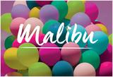 Malibu - Balloons Posters
