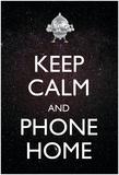 Keep Calm And Phone Home Plakat