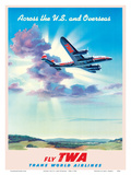 Across the U.S. and Overseas - TWA (Trans World Airlines) Posters by  Pacifica Island Art