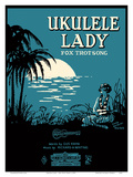 Ukulele Lady - Fox Trot Song - Words by Gus Kahn - Music by Richard A Whiting Posters by  Pacifica Island Art
