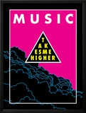 Music Takes Me Higher Prints