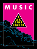 Music Takes Me Higher Print
