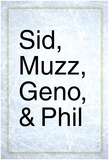 Sid, Muzz, Geno, And Phil Plakater