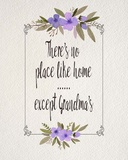 There's No Place Like Home Except Grandma's Purple Flowers Poster by  Color Me Happy