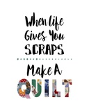 When Life Gives You Scraps - White Poster by  Color Me Happy