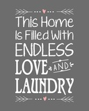 Endless Love and Laundry - Gray Prints by  Color Me Happy