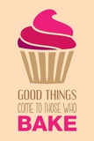 Good Things Come To Those Who Bake- Strawberry Art by  Color Me Happy