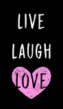 Live Laugh Love - Black with Pink Heart Posters by  Color Me Happy