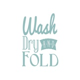 Wash Dry And Fold Blue Text Posters by  Color Me Happy