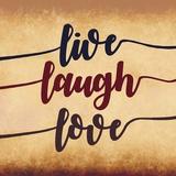 Live Laugh Love-Aged Script Prints by  Color Me Happy