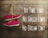 No Time Limit No Speed Limit No Dream Limit Pink Shoes Posters by  Sports Mania