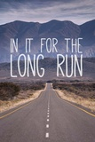 For The Long Run Prints by  Take Me Away