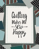 Quilting Makes Me Sew Happy Green Prints by  Color Me Happy