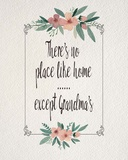 There's No Place Like Home Except Grandma's Pink Flowers Posters by  Color Me Happy