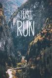 Just Run Poster von  Take Me Away