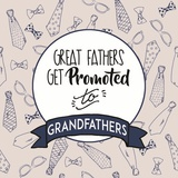 Great Fathers Get Promoted to Grandfathers Blue Print by  Color Me Happy