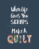 When Life Gives You Scraps - Blue Posters by  Color Me Happy