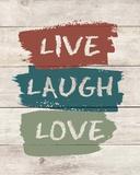 live Laugh Love-Wood Prints by  Color Me Happy