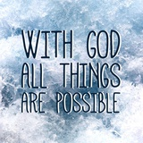 With God All Things Are Possible Print by  Inspire Me