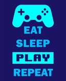 Eat Sleep Game Repeat - Blue Poster di  Color Me Happy