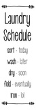 Laundry Schedule - White Poster by  Color Me Happy