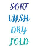 Sort Wash Dry Fold - White and Blue Poster by  Color Me Happy