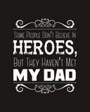 Some People Don't Believe in Heroes Dad Black Art by  Color Me Happy