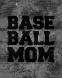 Baseball Mom-Gray Prints by  Sports Mania