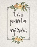 There's No Place Like Home Except Grandma's Yellow Flowers Posters by  Color Me Happy