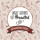 Great Fathers Get Promoted to Grandfathers Red Posters by  Color Me Happy