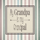 My Grandpa Is My Grandpal Mauve and Green Stripes Prints by  Color Me Happy