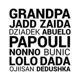 Grandpa Various Languages Prints by  Color Me Happy