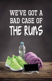 We've Got A Bad Case Of The Runs Posters by  Sports Mania
